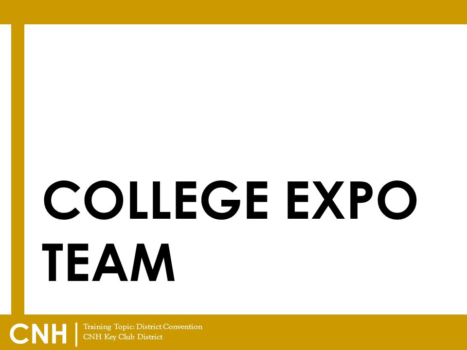 Training Topic: District Convention CNH Key Club District CNH | COLLEGE EXPO TEAM