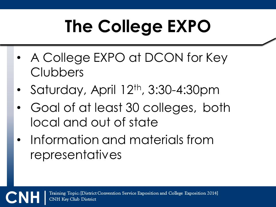 Training Topic: [District Convention Service Exposition and College Exposition 2014] CNH Key Club District CNH | A College EXPO at DCON for Key Clubbe