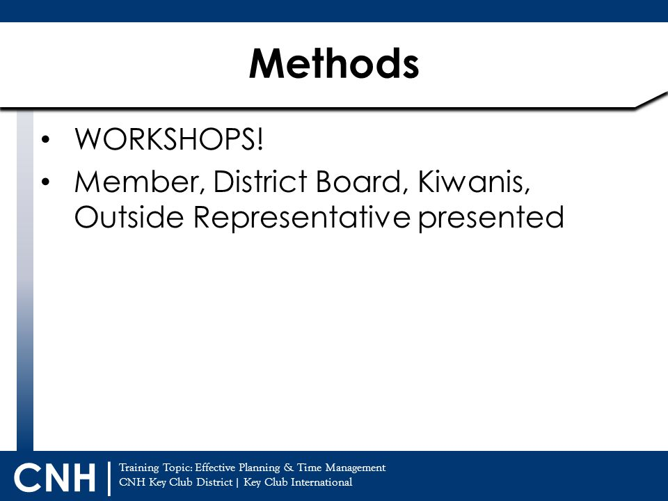 Training Topic: Effective Planning & Time Management CNH Key Club District | Key Club International CNH | WORKSHOPS! Member, District Board, Kiwanis,