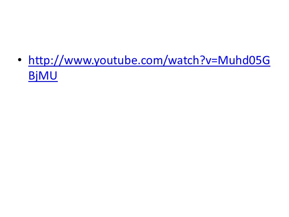 http://www.youtube.com/watch?v=Muhd05G BjMU http://www.youtube.com/watch?v=Muhd05G BjMU