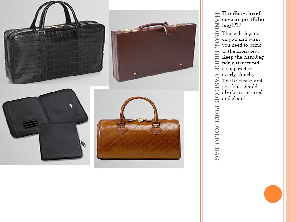 H ANDBAG, BRIEF CASE OR PORTFOLIO BAG Handbag, brief case or portfolio bag .