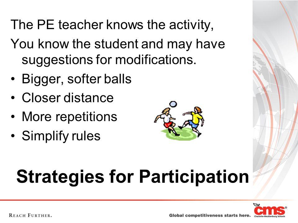 Resources Adapted PE staff PT staff Classroom teacher Students