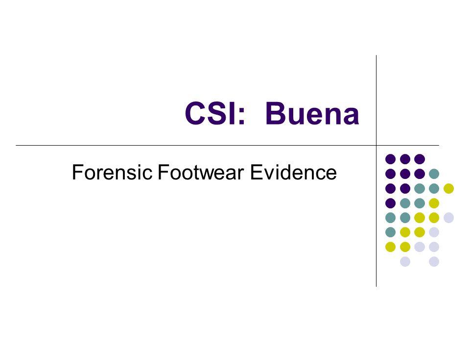 CSI: Buena Forensic Footwear Evidence