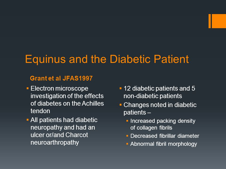 Grant et al JFAS1997 Equinus and the Diabetic Patient Electron microscope investigation of the effects of diabetes on the Achilles tendon All patients