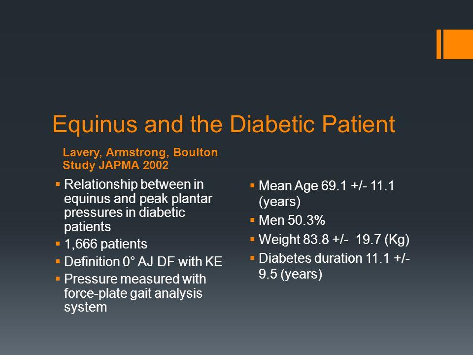 Equinus and the Diabetic Patient Relationship between in equinus and peak plantar pressures in diabetic patients 1,666 patients Definition 0° AJ DF wi