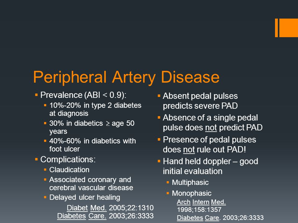 Peripheral Artery Disease Prevalence (ABI < 0.9): 10%-20% in type 2 diabetes at diagnosis 30% in diabetics age 50 years 40%-60% in diabetics with foot