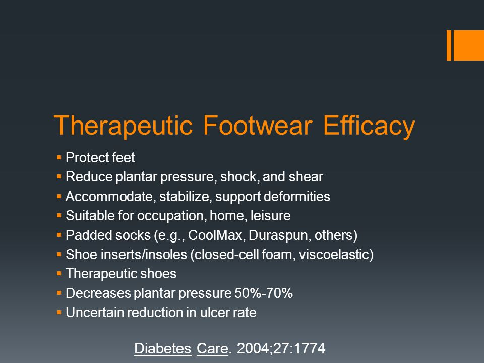 Therapeutic Footwear Efficacy Protect feet Reduce plantar pressure, shock, and shear Accommodate, stabilize, support deformities Suitable for occupati
