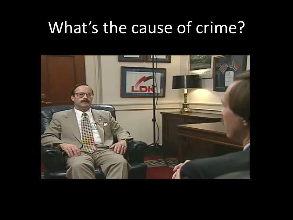 Whats the cause of crime?