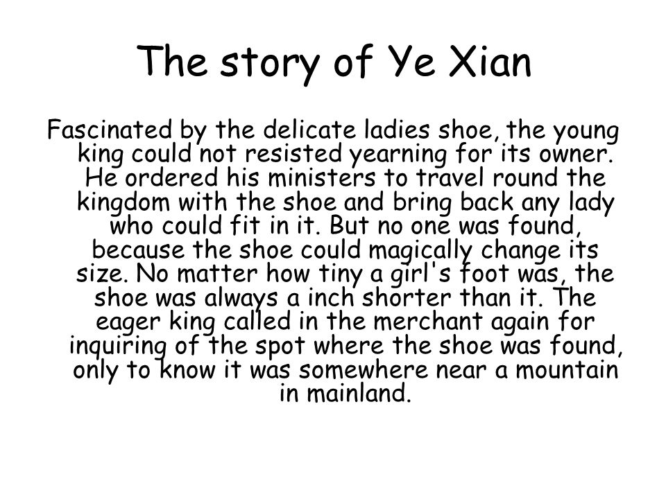 The story of Ye Xian Fascinated by the delicate ladies shoe, the young king could not resisted yearning for its owner.