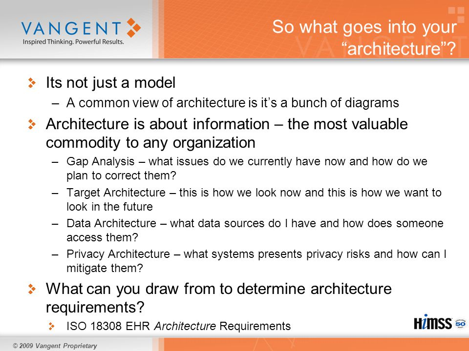© 2009 Vangent Proprietary So how might architecture work in healthcare.