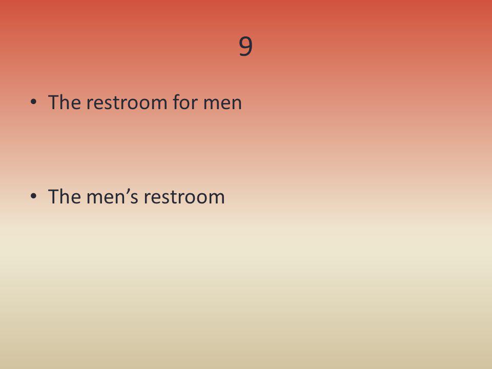 9 The restroom for men The mens restroom
