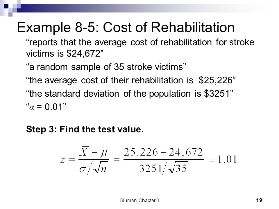 Example 8-5: Cost of Rehabilitation reports that the average cost of rehabilitation for stroke victims is $24,672 a random sample of 35 stroke victims