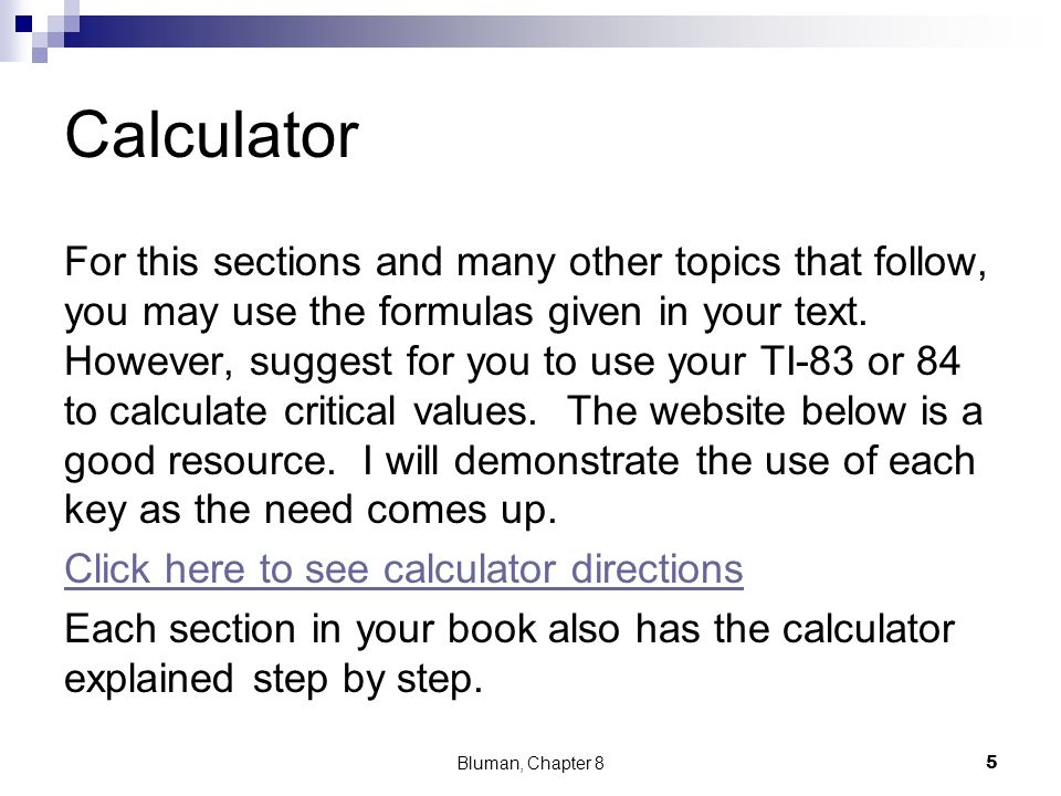 Calculator For this sections and many other topics that follow, you may use the formulas given in your text.