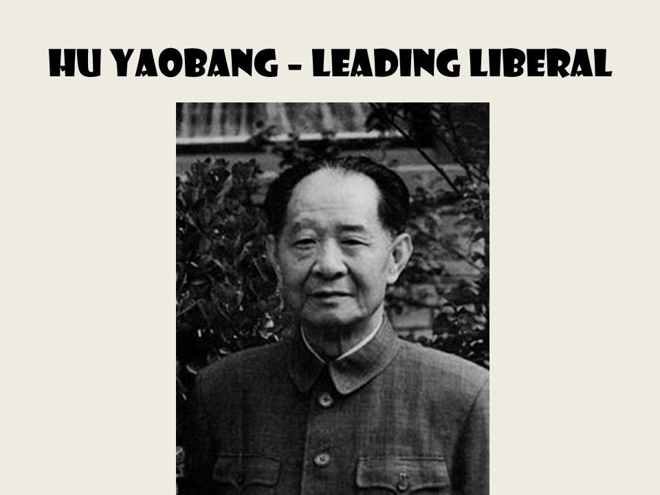 Hu yaobang – leading liberal