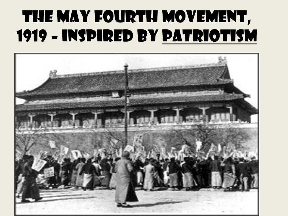 The May Fourth Movement, 1919 – inspired by patriotism