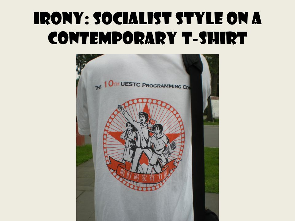 Irony: socialist style on a contemporary t-shirt