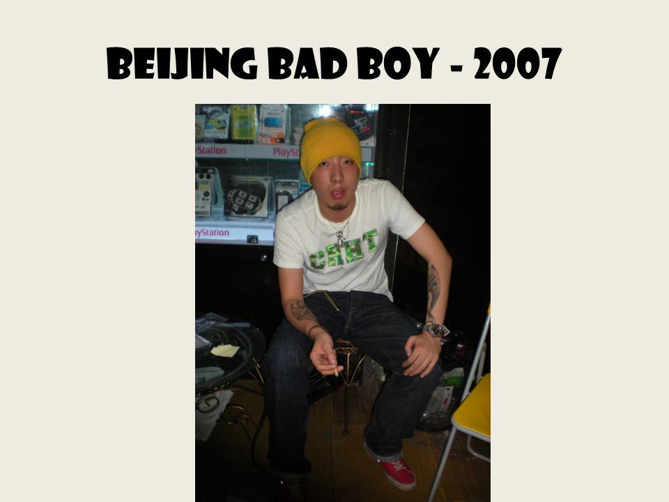 Beijing bad boy - 2007