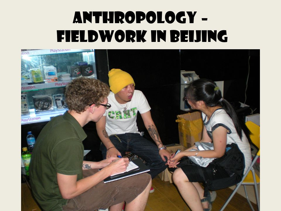 AnthropologY – fieldwork in Beijing