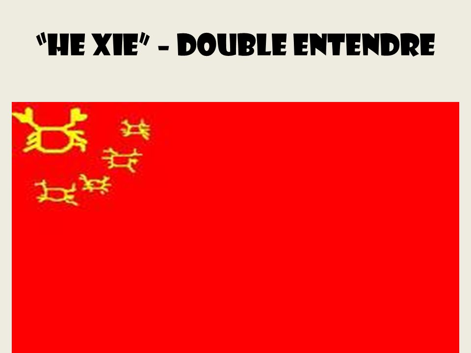 He xie – Double entendre