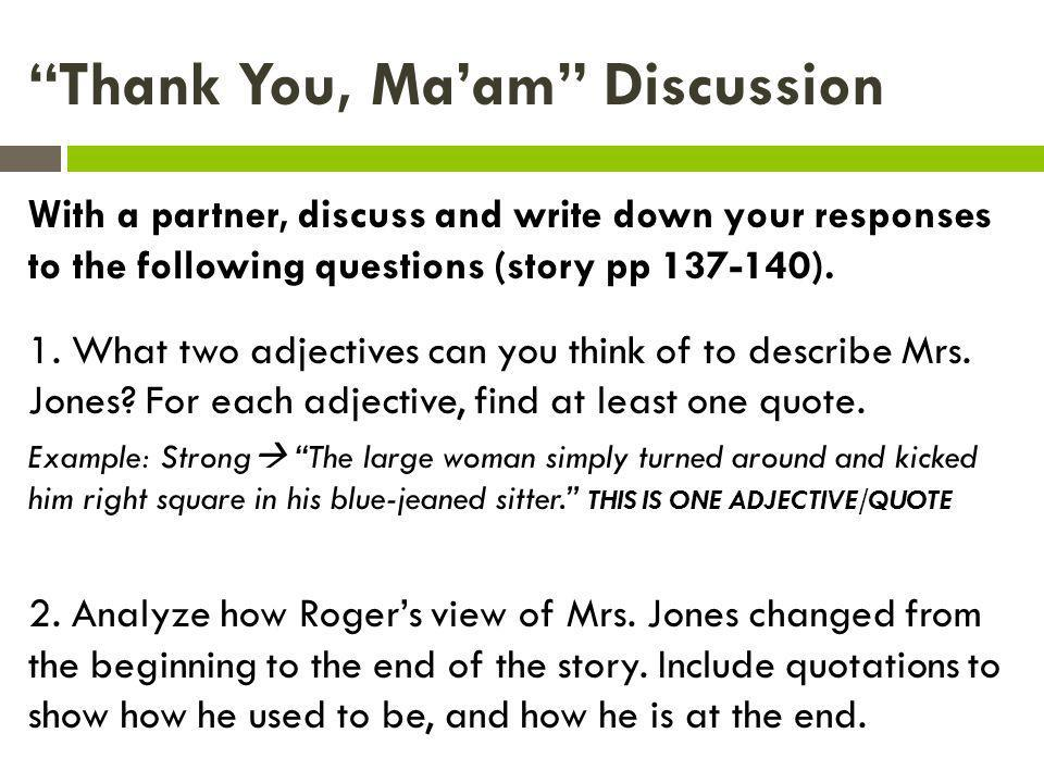 Thank You, Maam Discussion With a partner, discuss and write down your responses to the following questions (story pp 137-140).