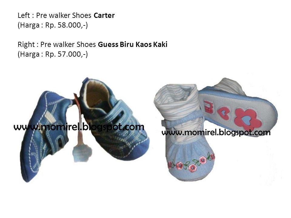 Left : Pre walker Shoes Carter (Harga : Rp.
