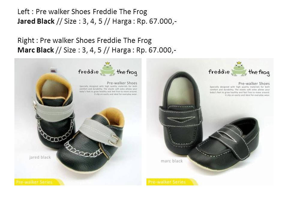 Left : Pre walker Shoes Freddie The Frog Jared Black // Size : 3, 4, 5 // Harga : Rp.