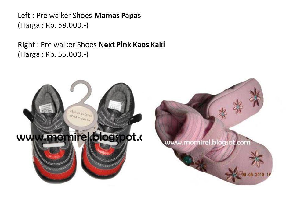 Left : Pre walker Shoes Mamas Papas (Harga : Rp.
