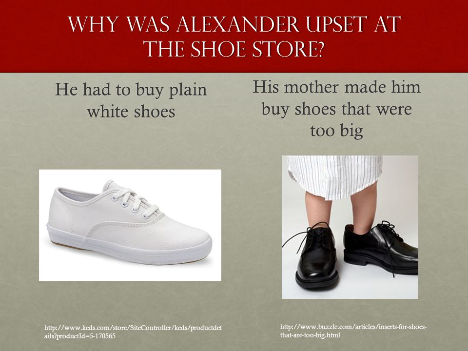 Why was Alexander Upset at the Shoe store.