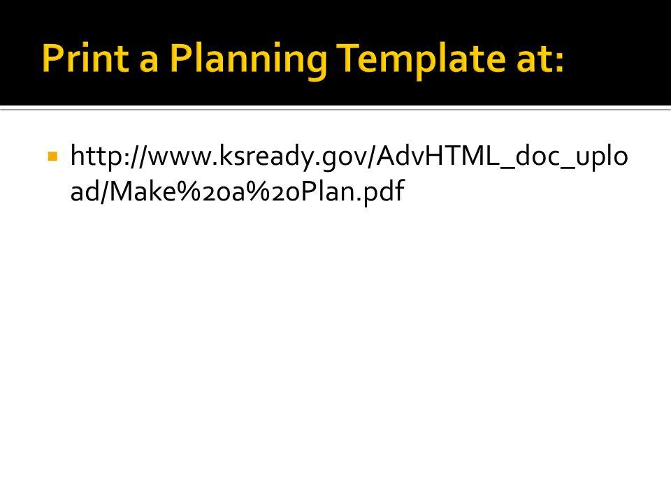http://www.ksready.gov/AdvHTML_doc_uplo ad/Make%20a%20Plan.pdf