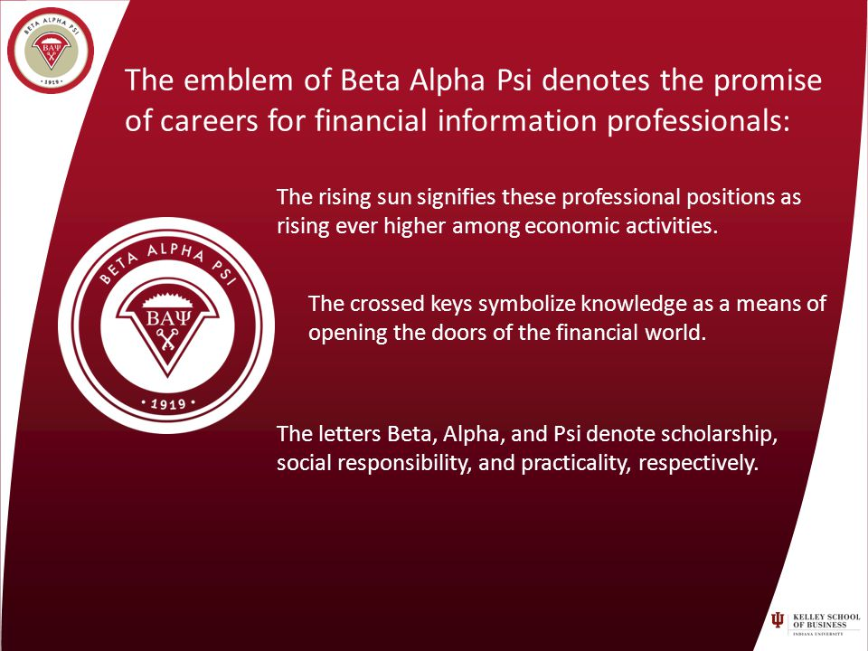 The emblem of Beta Alpha Psi denotes the promise of careers for financial information professionals: The rising sun signifies these professional positions as rising ever higher among economic activities.