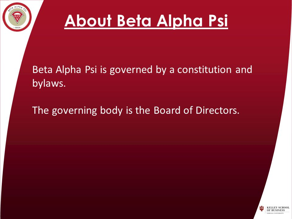 About Beta Alpha Psi Beta Alpha Psi is governed by a constitution and bylaws.
