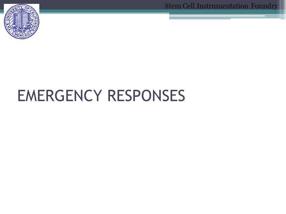 Stem Cell Instrumentation Foundry EMERGENCY RESPONSES