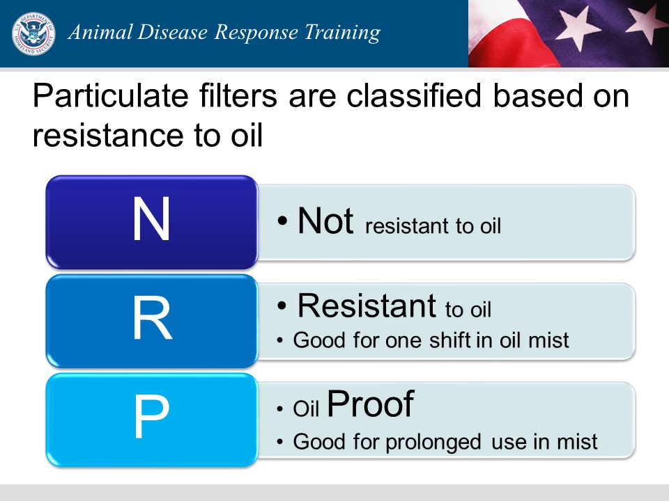 Animal Disease Response Training Particulate filters are classified based on resistance to oil