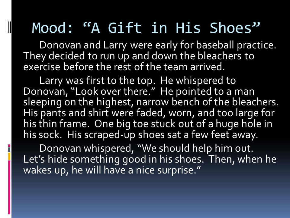 Mood: A Gift in His Shoes Donovan and Larry were early for baseball practice.