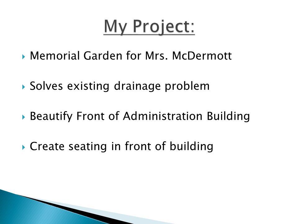 Memorial Garden for Mrs.