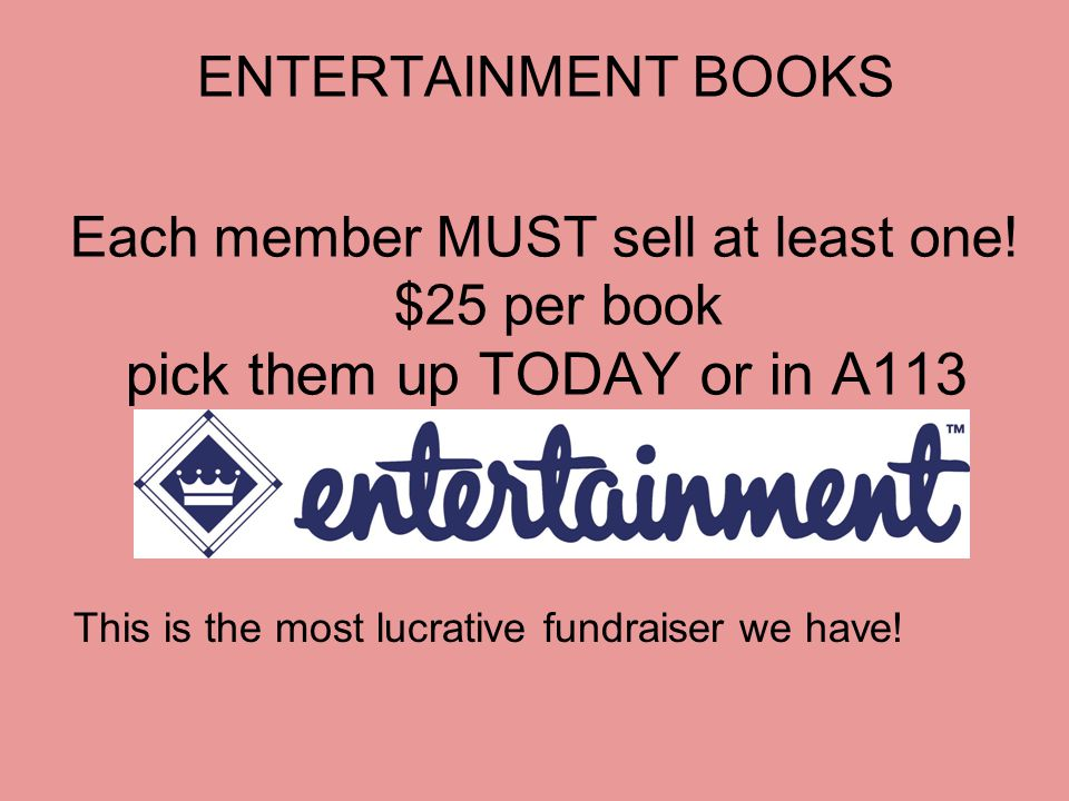 ENTERTAINMENT BOOKS Each member MUST sell at least one.