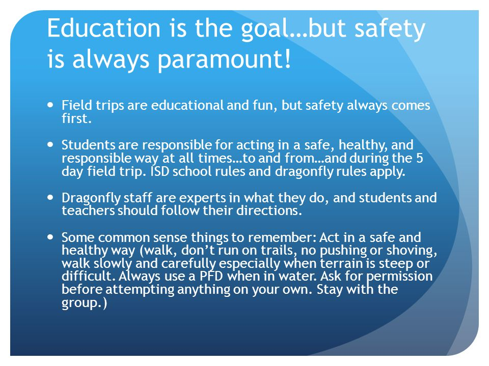 Education is the goal…but safety is always paramount.