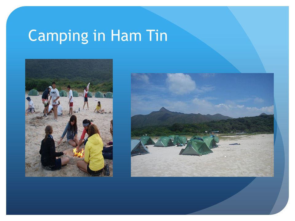Camping in Ham Tin