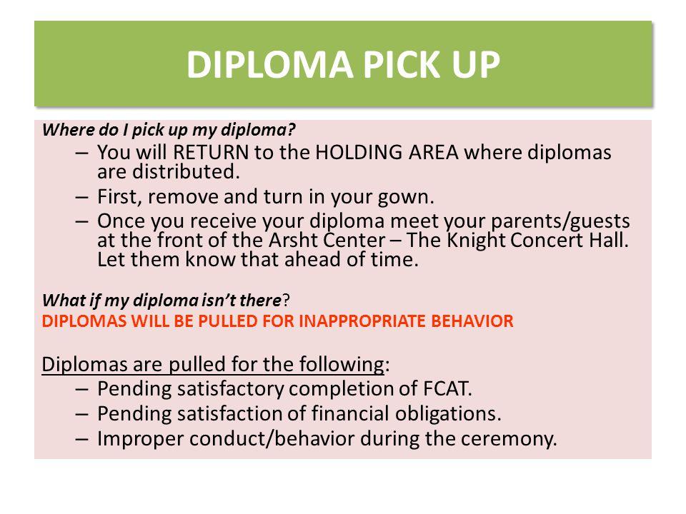 DIPLOMA PICK UP Where do I pick up my diploma.
