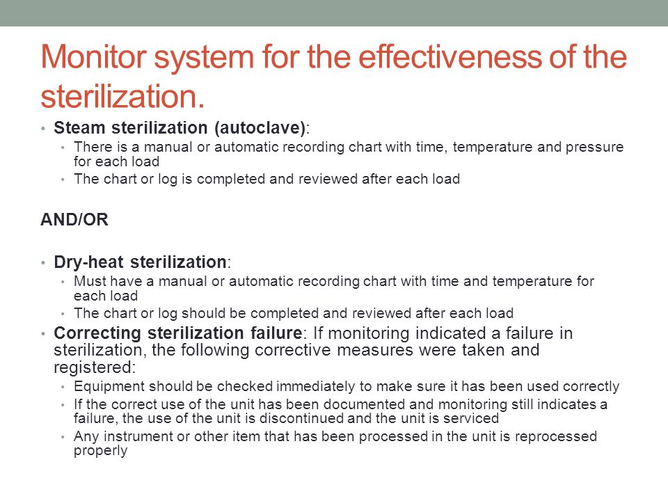 Monitor system for the effectiveness of the sterilization.