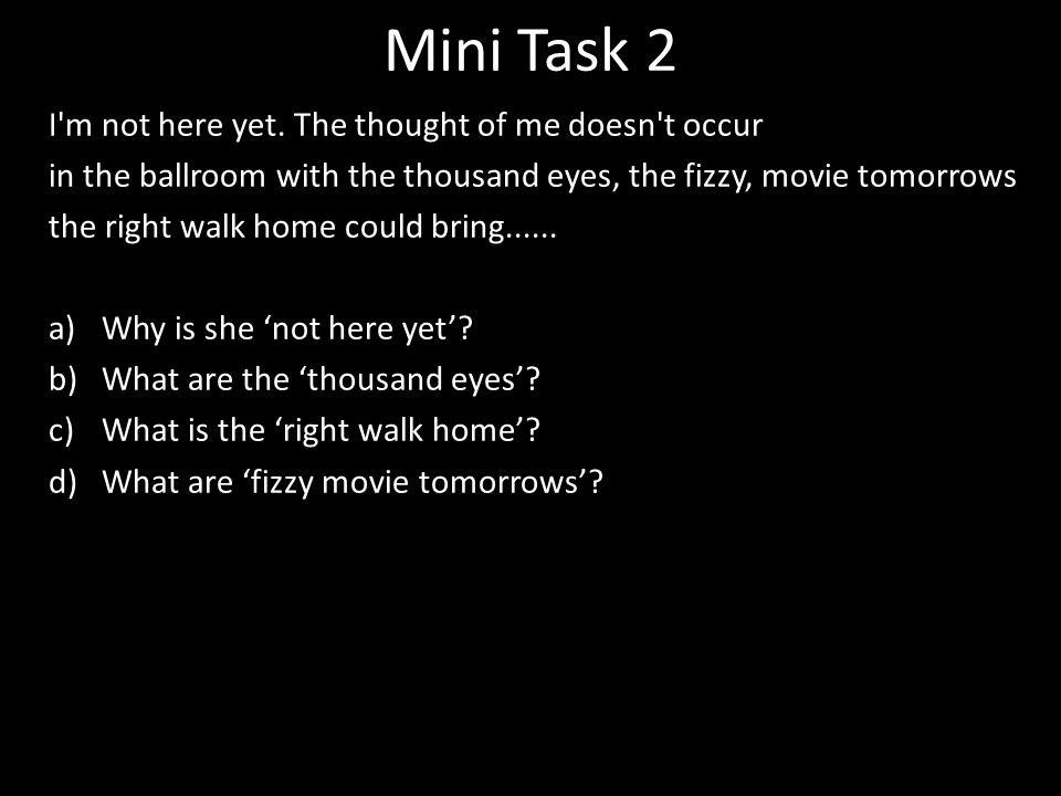 Mini Task 2 I m not here yet.