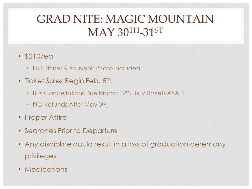 GRAD NITE: MAGIC MOUNTAIN MAY 30 TH -31 ST $210/ea.
