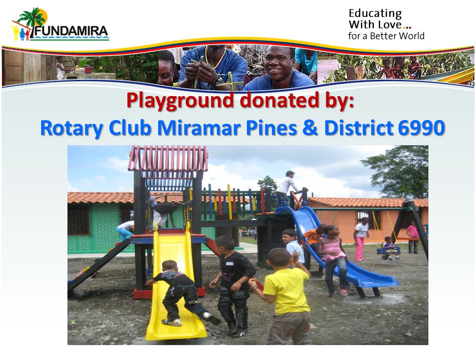Playground donated by: Rotary Club Miramar Pines & District 6990 Rotary Club Miramar Pines & District 6990