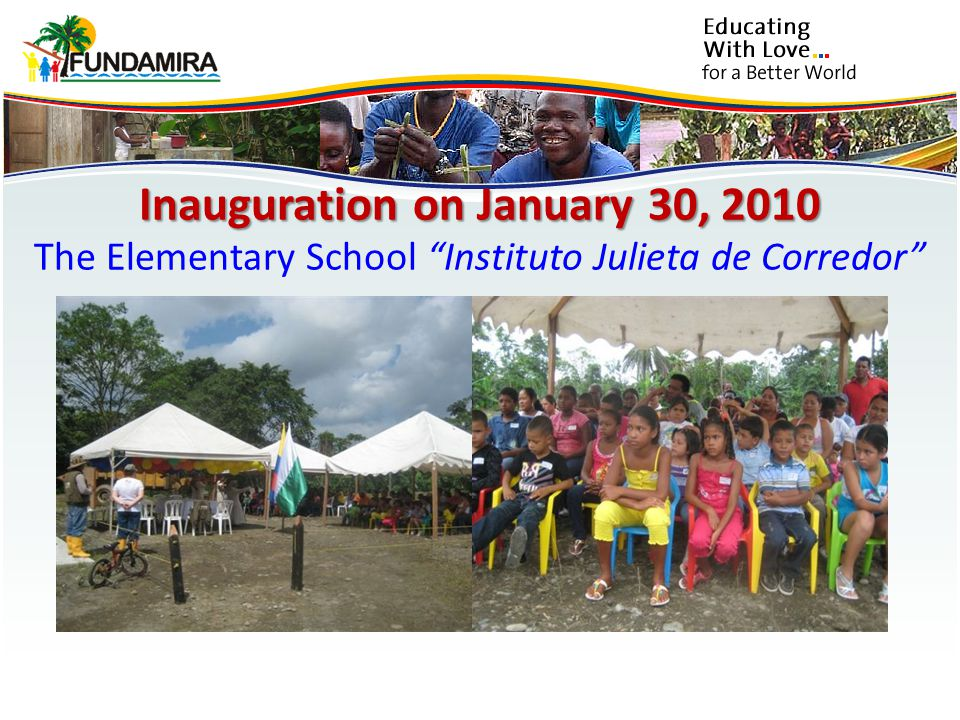 Inauguration on January 30, 2010 The Elementary School Instituto Julieta de Corredor
