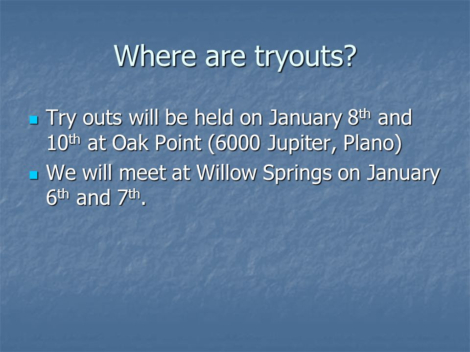 Where are tryouts.