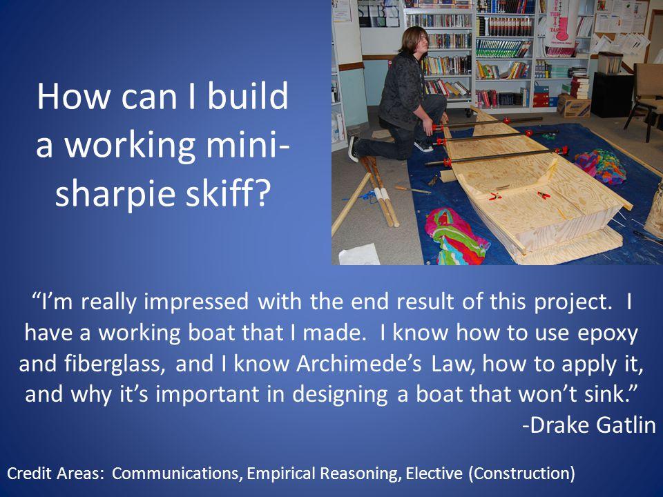 How can I build a working mini- sharpie skiff.