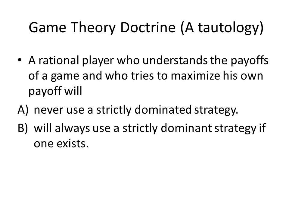 Dominant strategies.