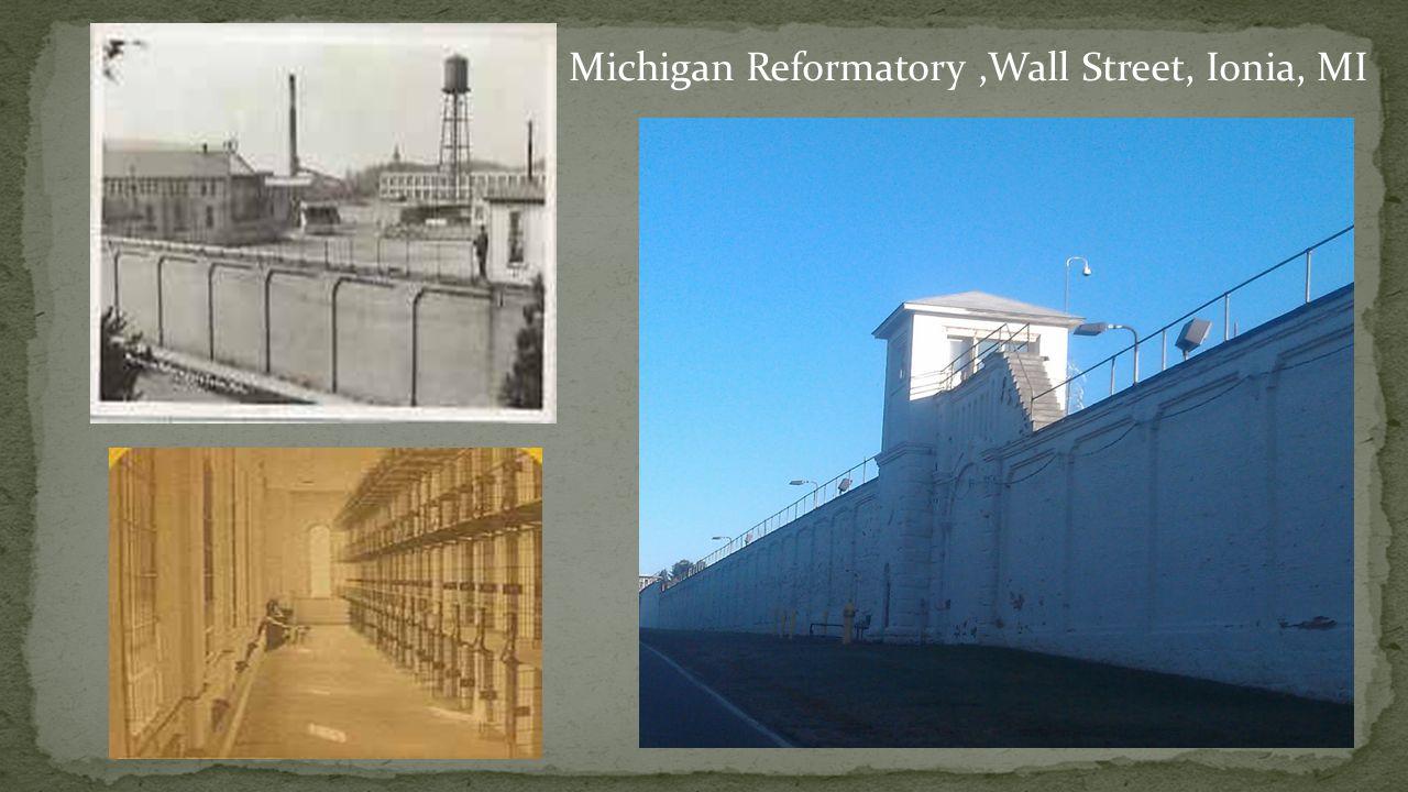 Michigan Reformatory,Wall Street, Ionia, MI
