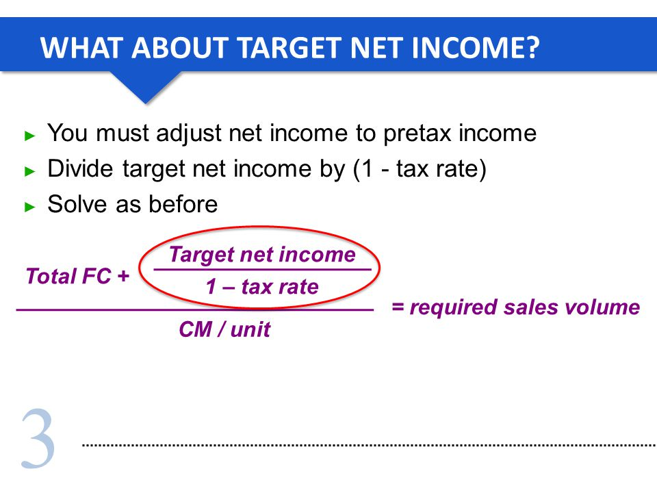 3 WHAT ABOUT TARGET NET INCOME.