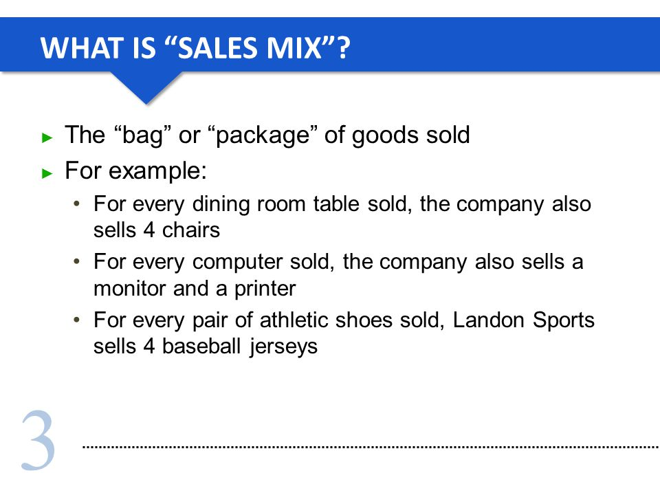 3 WHAT IS SALES MIX.